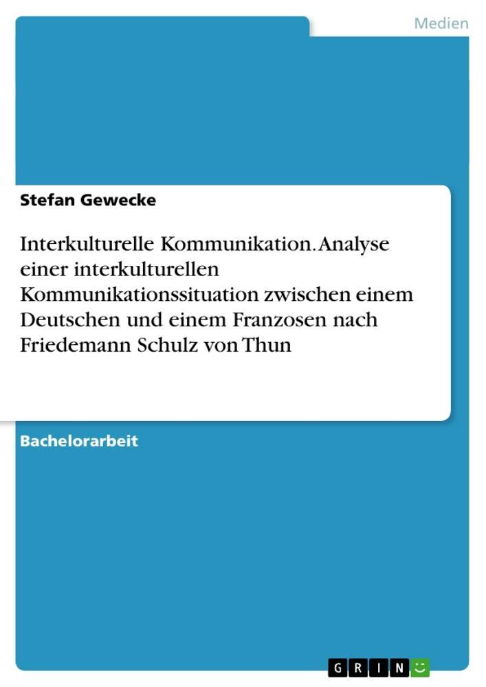 Interkulturelle Kommunikation. Analyse einer in...