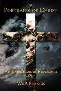7 Portraits of Christ: An Exposition of Revelation