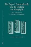 Das 'Super'-Transzendentale Und Die Spaltung Der Metaphysik: Der Entwurf Des Franziskus Von Marchia