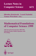 Mathematical Foundations of Computer Science 1999