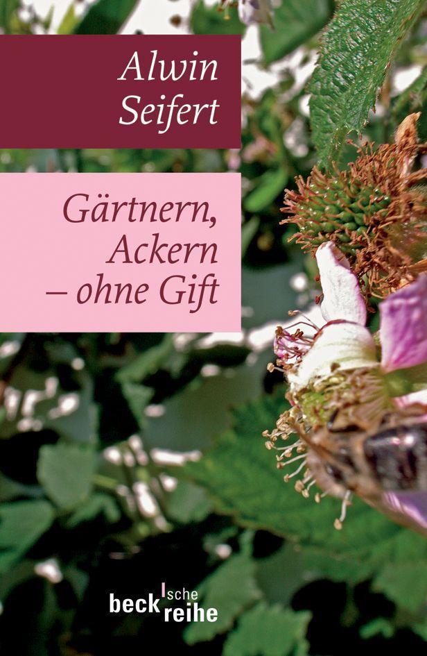 Gärtnern, Ackern - ohne Gift als Taschenbuch