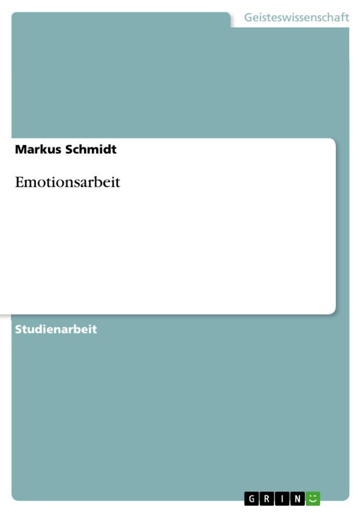 Emotionsarbeit als Buch von Markus Schmidt