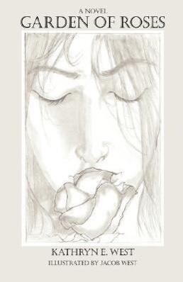 Garden of Roses als Buch von Kathryn E. West