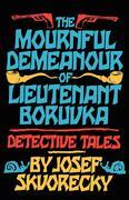 Mournful Demeanour of Lieutenant Boruvka: Dective Tales