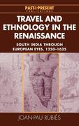 Travel and Ethnology in the Renaissance: South India Through European Eyes, 1250-1625