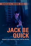 Jack Be Quick: Sequel to the Detective Novel, Jack Be Nimble