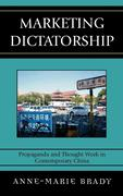 Marketing Dictatorship: Propaganda and Thought Work in Contemporary China