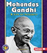 Mohandas Gandhi: A Life of Integrity