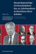 Deutschsprachige Zivilrechtslehrer des 20. Jahrhunderts in Berichten ihrer Schüler 1