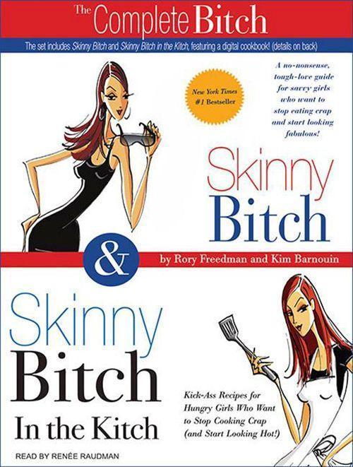 Skinny Bitch & Skinny Bitch in the Kitchen als Hörbuch CD