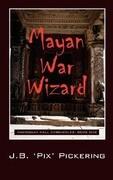 Mayan War Wizard: Mahogany Hall Chronicles