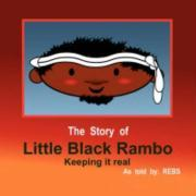 The Story of Little Black Rambo (Keeping It Real)