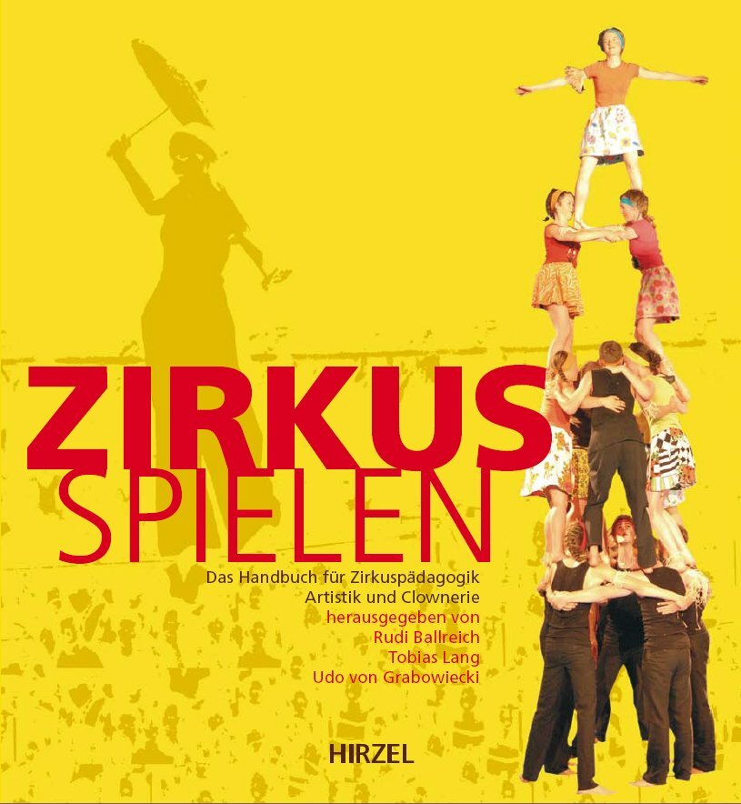 Zirkus spielen als Buch von Rudi Ballreich, Tob...