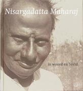 Nisargadatta Maharaj in woord en beeld