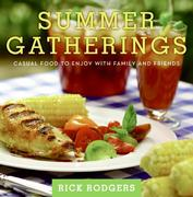 Summer Gatherings: Casual Food to Enjoy with Family and Friends