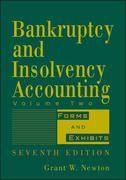 Bankruptcy and Insolvency Accounting, Volume 2: Forms and Exhibits