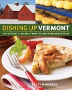 Dishing Up(r) Vermont: 145 Authentic Recipes from the Green Mountain State