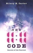 The 11:11 Code: Secrets of the Convent