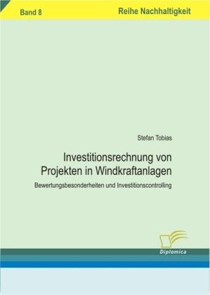 Investitionsrechnung von Projekten in Windkraft...