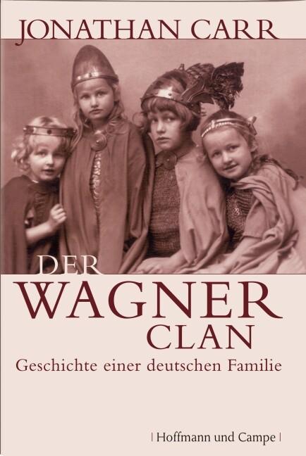 Der Wagner-Clan als Buch von Jonathan Carr