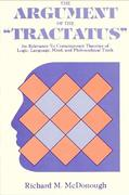 The Argument of the Tractatus: Its Relevance to Contemporary Theories of Logic, Language, Mind, and Philosophical Truth