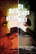 On Both Sides of the Wall: The Two Way Struggle