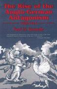 The Rise Of The Anglo-German Antagonism, 1860-1914