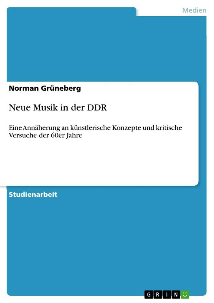 Neue Musik in der DDR als Buch von Norman Grüne...
