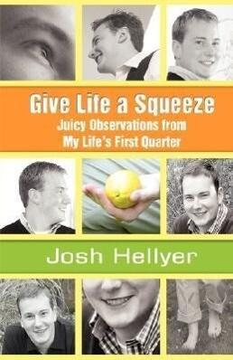 Give Life a Squeeze als Buch von Josh Hellyer