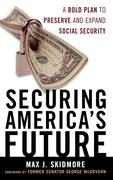 Securing America's Future: A Bold Plan to Preserve and Expand Social Security