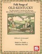 Folk Songs of Old Kentucky: Two Song Catchers in the Kentucky Mountains, 1914 and 1916, with Arrangements for Appalachian Dulcimer