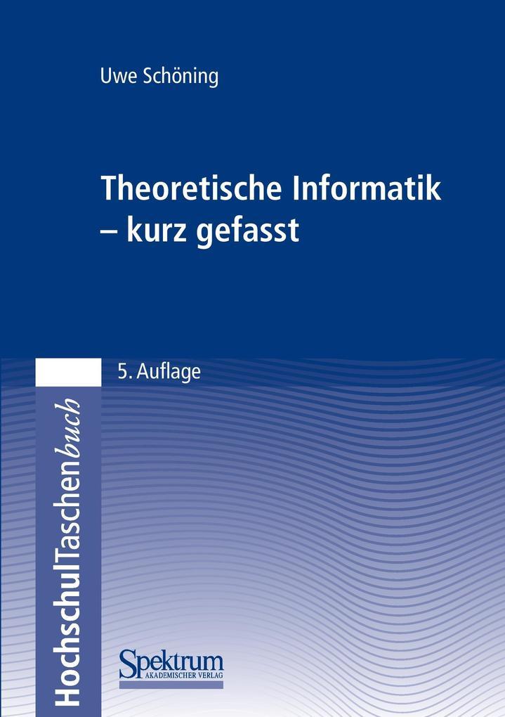 Theoretische Informatik - kurz gefasst als Buch...