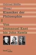 Klassiker der Philosophie 2: Von Immanuel Kant bis John Rawls