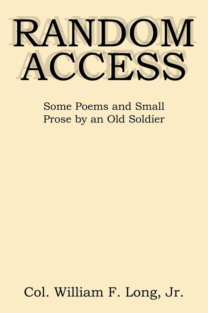 Random Access: Some Poems and Small Prose by an Old Soldier als Taschenbuch
