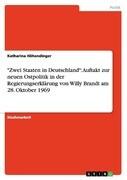 """""""Zwei Staaten in Deutschland"""": Auftakt zur neuen Ostpolitik in der Regierungserklärung von Willy Brandt am 28. Oktober 1969"""