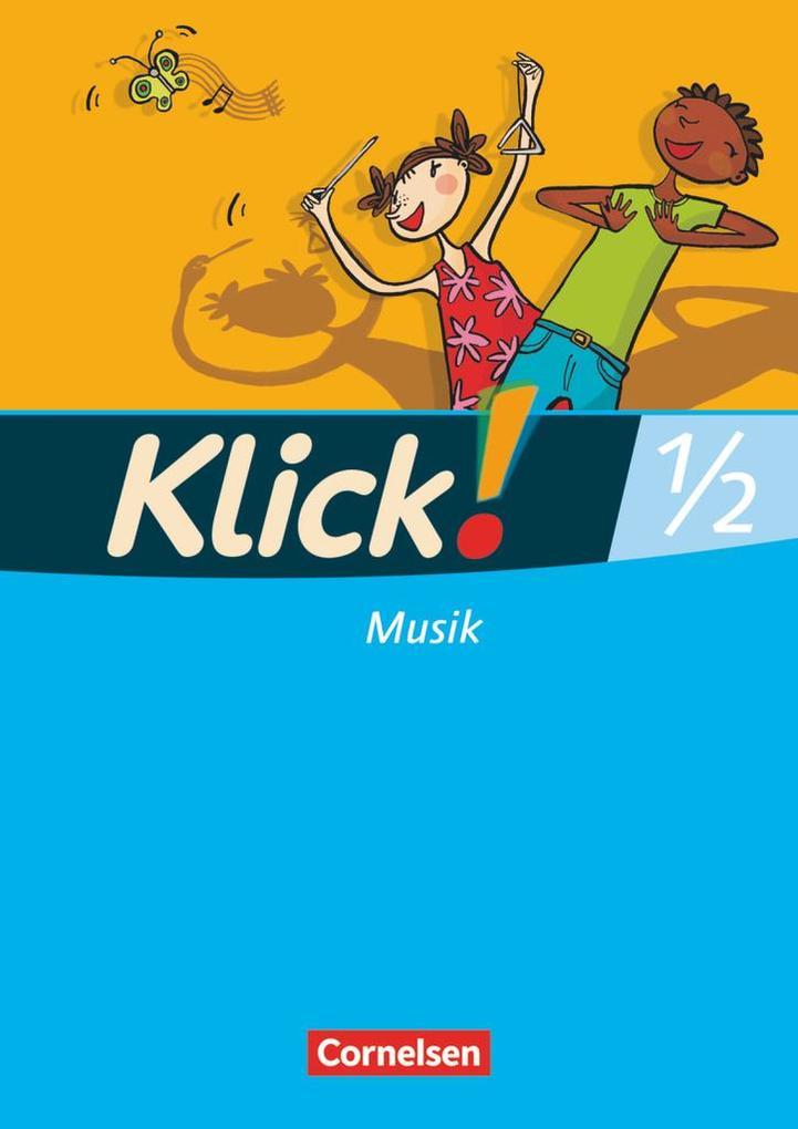 Klick! Musik 1./2. Schuljahr. Schülerbuch. West...