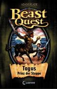 Beast Quest 04. Tagus, Prinz der Steppe