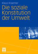 Die soziale Konstitution der Umwelt