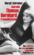 Schreibt Thomas Bernhard Frauenliteratur?