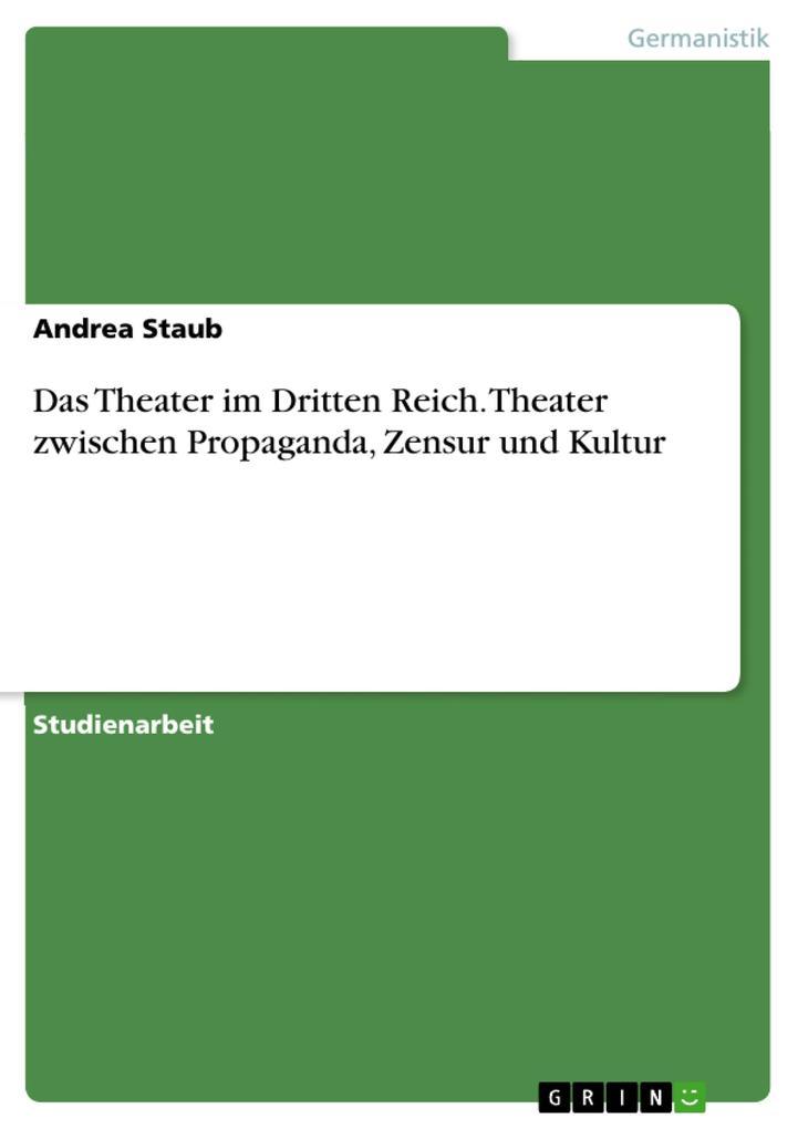 Das Theater im Dritten Reich. Theater zwischen ...