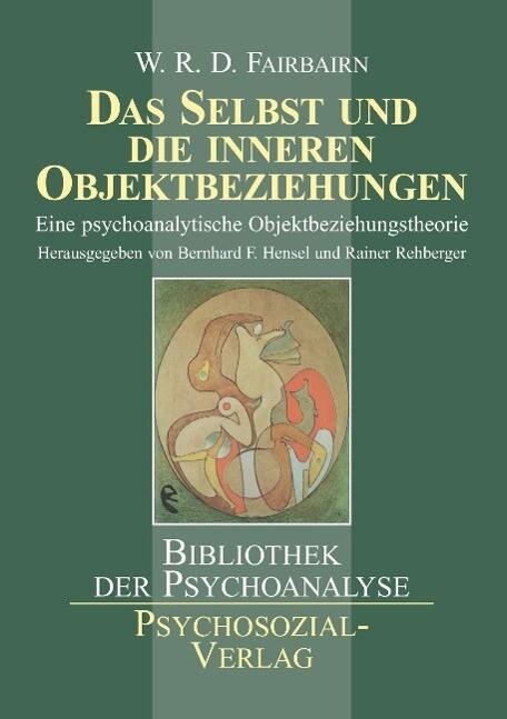 Das Selbst und die inneren Objektbeziehungen al...
