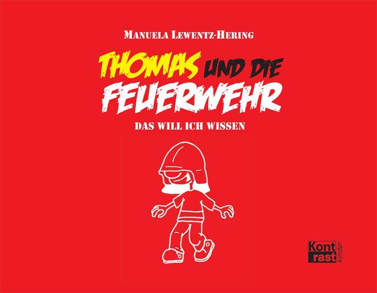 Thomas und die Feuerwehr als Buch von Manuela L...