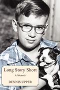 Long Story Short: A Memoir