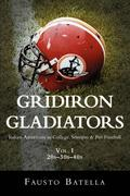 Gridiron Gladiators: Italian-Americans in College, Semipro & Pro Football