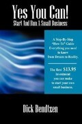 Yes You Can! Start and Run a Small Business