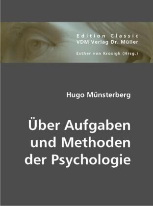 Über Aufgaben und Methoden der Psychologie als ...