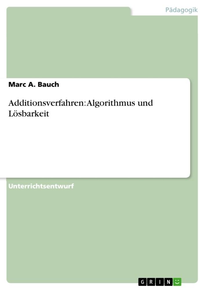 Additionsverfahren: Algorithmus und Lösbarkeit ...