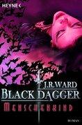 Black Dagger 07. Menschenkind