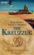 Der Wüstenplanet - Die Legende 02. Der Kreuzzug