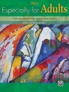 Especially for Adults, Bk 3: 7 Late Intermediate Piano Solos for Older Students